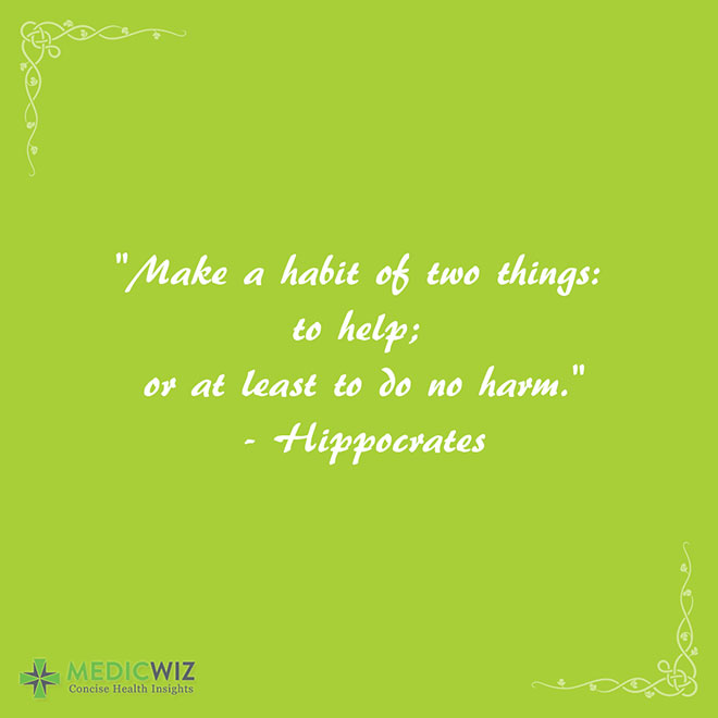 Make a habit of two things: to help; or at least to do no harm.